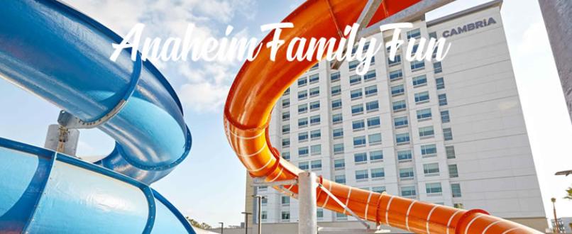 Anaheim family fun